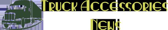 Truck Accessories News
